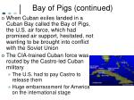 bay of pigs continued