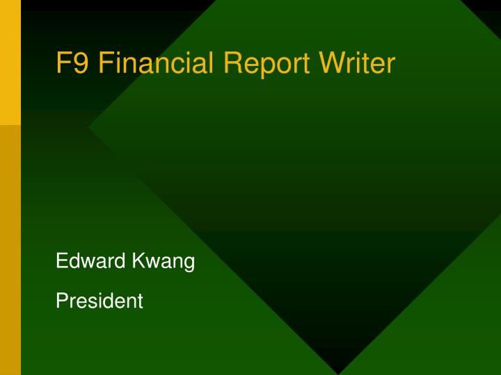 f9 financial report writer n.