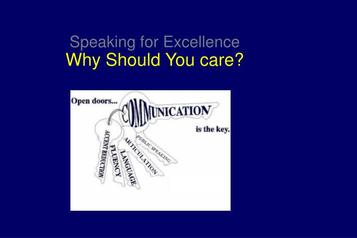 Speaking for excellence why should you care