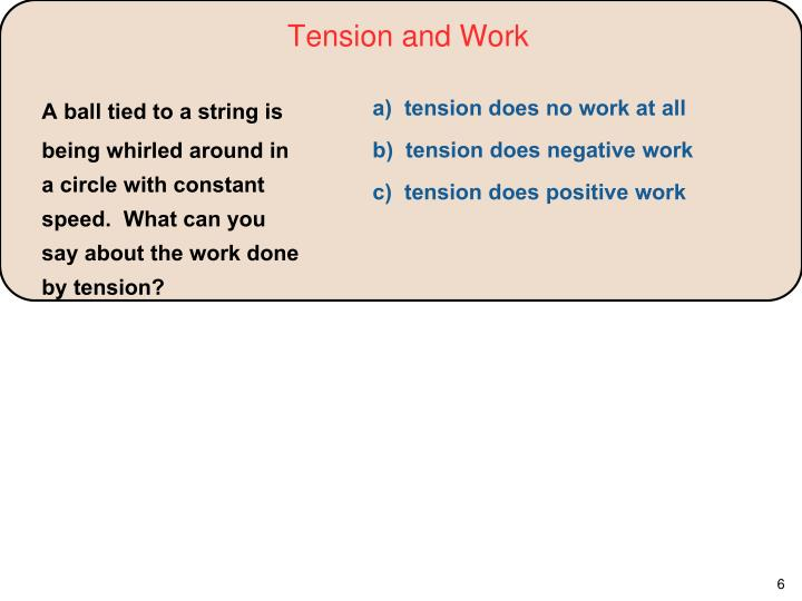 Tension and Work