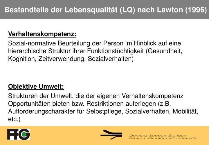 Bestandteile der Lebensqualität (LQ) nach Lawton (1996)