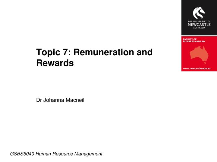 topic 7 remuneration and rewards