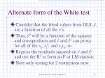 alternate form of the white test