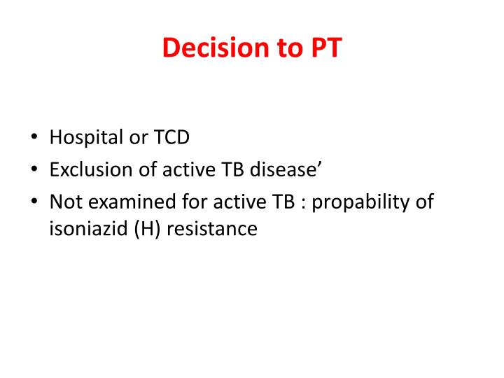 Decision to PT