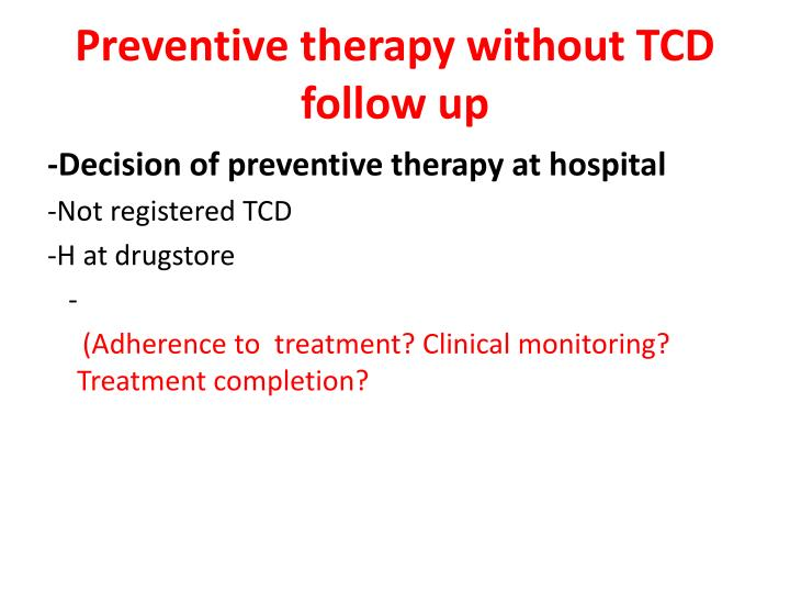 Preventive therapy without TCD follow up