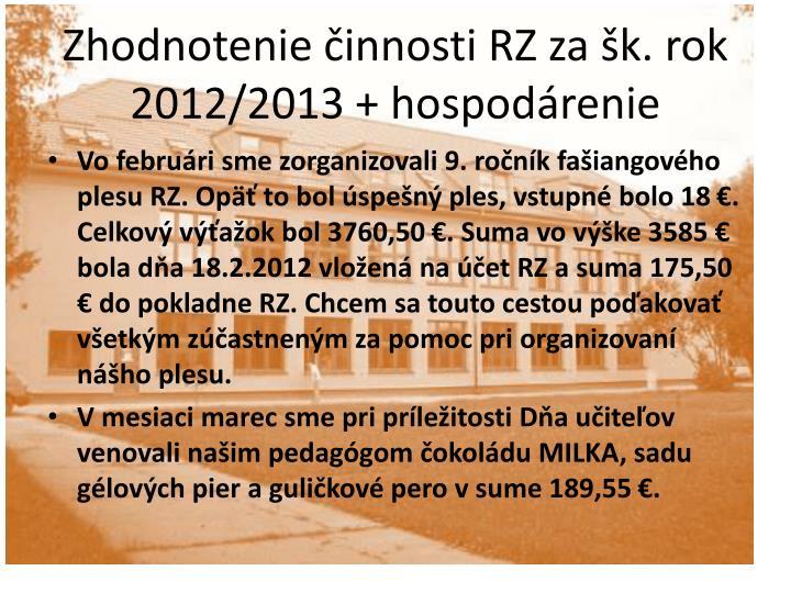 Zhodnotenie činnosti RZ za šk. rok 2012/2013 + hospodárenie