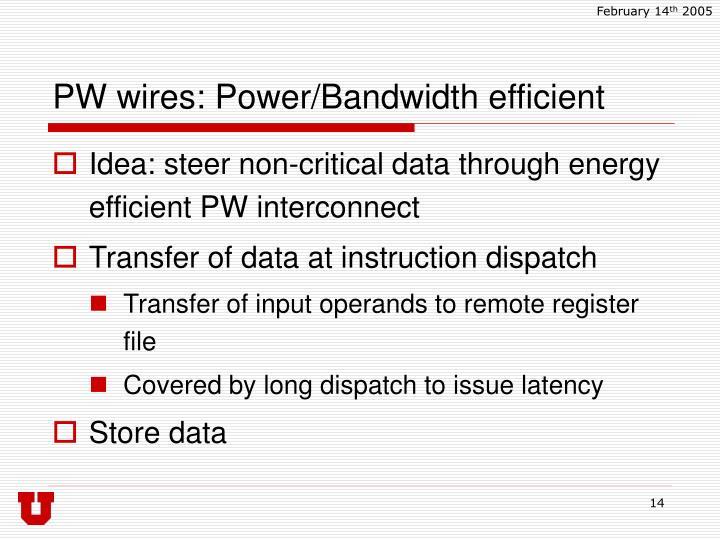 PW wires: Power/Bandwidth efficient