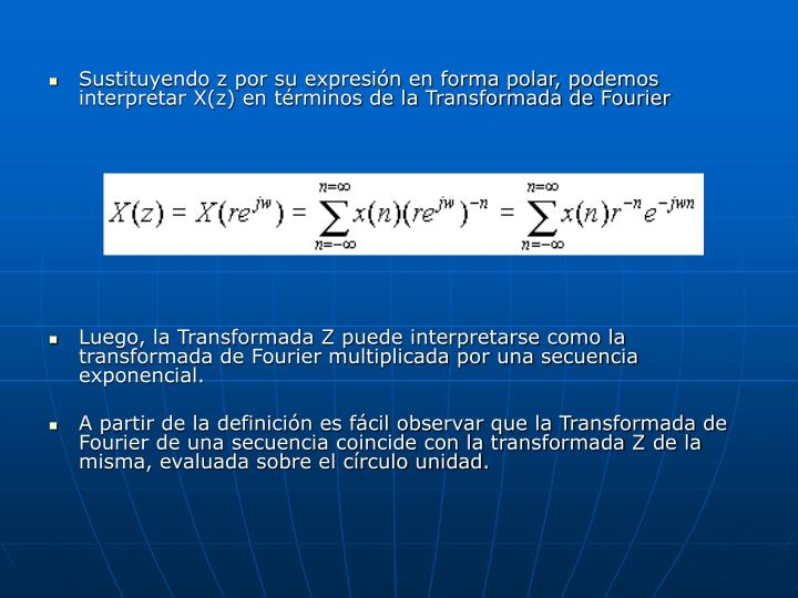 Sustituyendo z por su expresión en forma polar, podemos interpretar X(z) en términos de la Transfo...