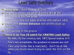 lead safe gotcha s