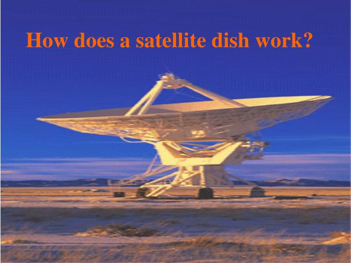 How does a satellite dish work
