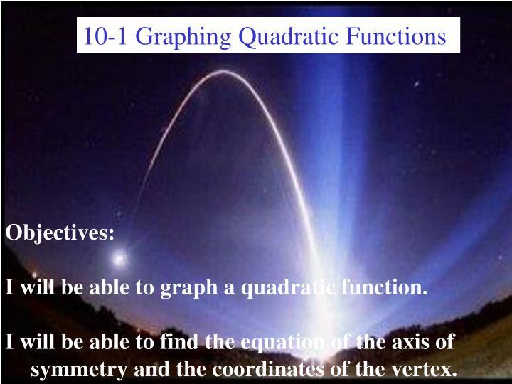 10-1 Graphing Quadratic Functions