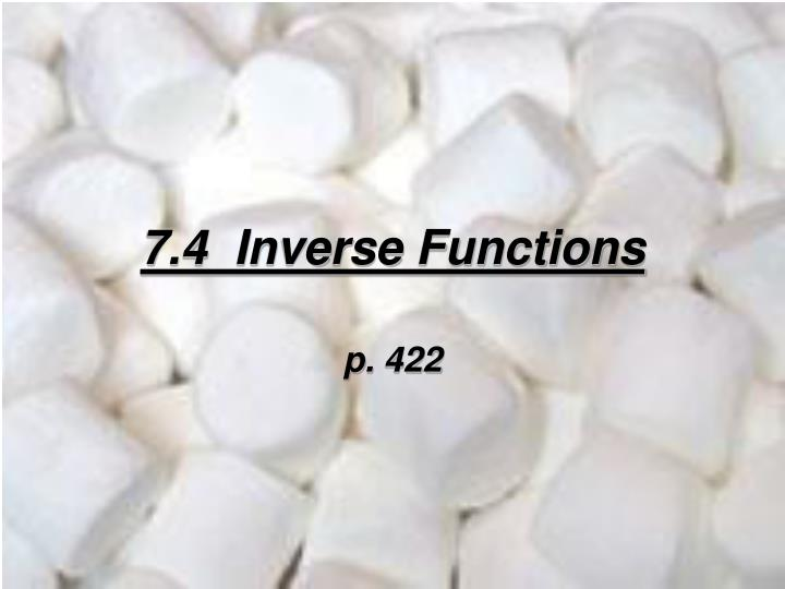 7 4 inverse functions