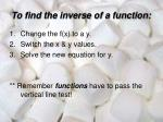 to find the inverse of a function