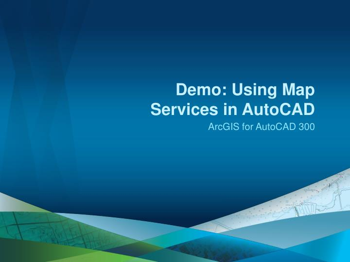 Demo: Using Map Services in AutoCAD