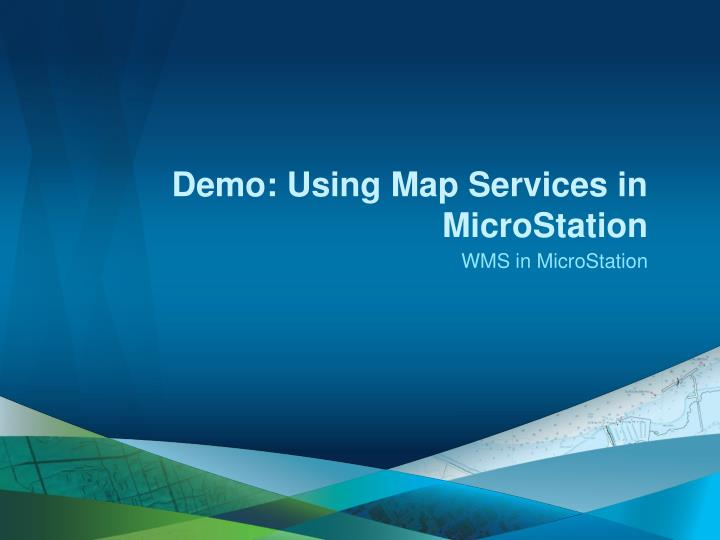 Demo: Using Map Services in MicroStation
