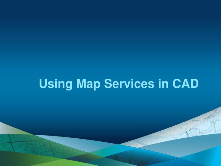 Using Map Services in CAD
