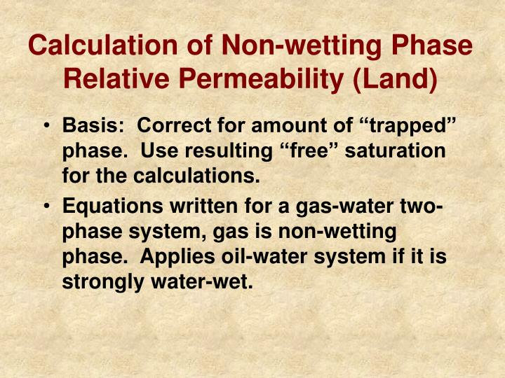 Calculation of non wetting phase relative permeability land