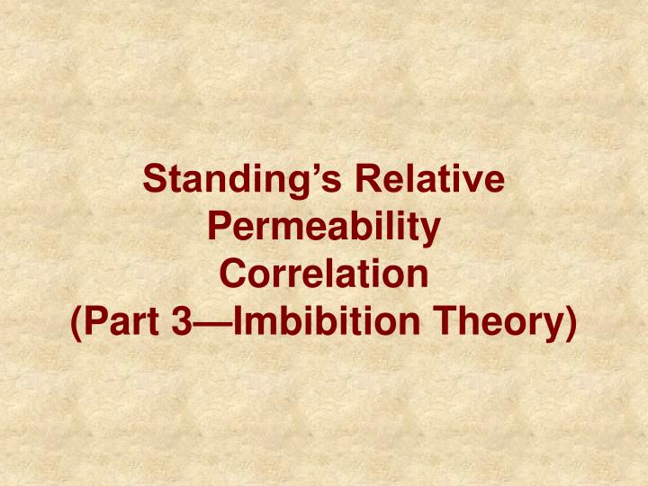 Standing s relative permeability correlation part 3 imbibition theory