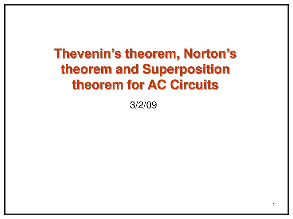 Ppt Thevenins Theorem Nortons And Superposition The Thevenin Equivalent Circuit Is Electrical Of B 1 R For Ac Circuits Powerpoint Presentation Id5580221