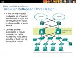 hierarchical network design two tier collapsed core design