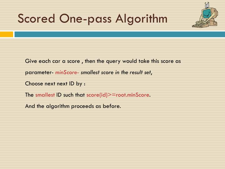 Scored One-pass Algorithm