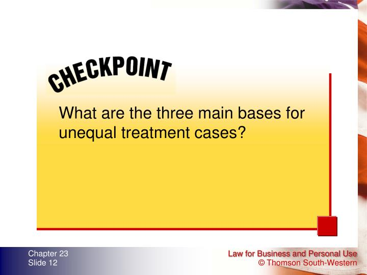 What are the three main bases for unequal treatment cases?