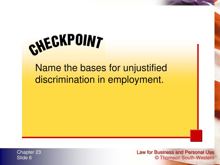 Name the bases for unjustified discrimination in employment.