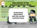 interactions of the current customer base