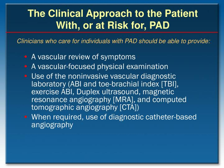 The Clinical Approach to the Patient With, or at Risk for, PAD