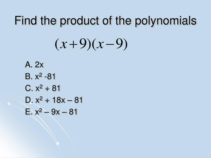 Find the product of the polynomials