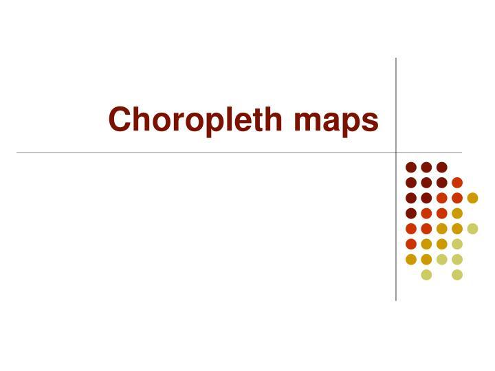 Choropleth maps
