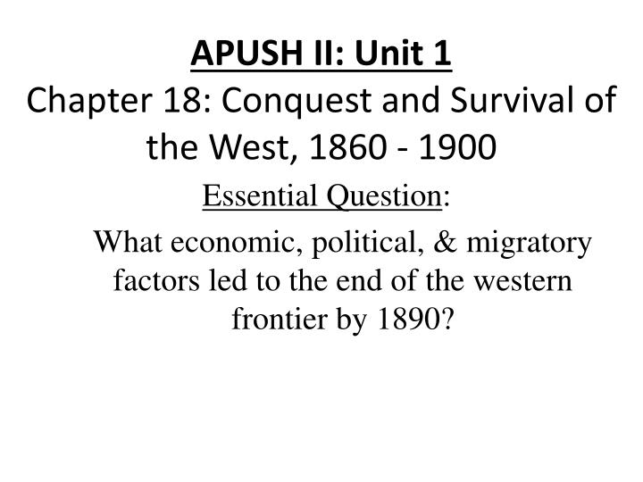 PPT - APUSH II: Unit 1 Chapter 18: Conquest and Survival of