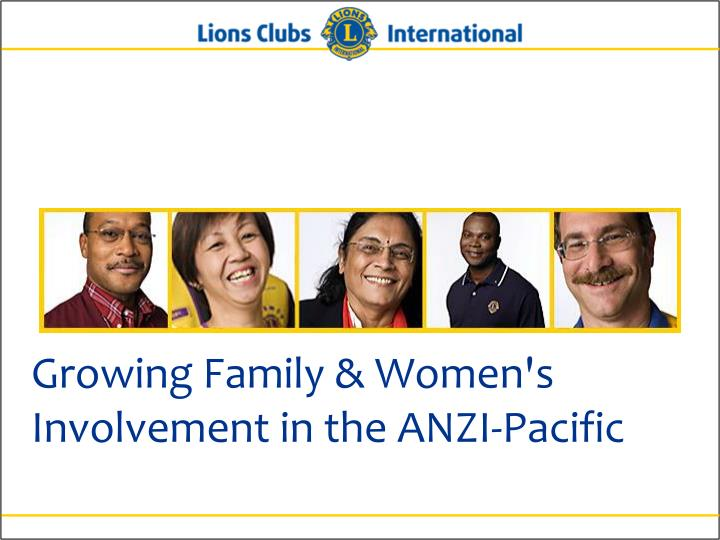 Growing Family & Women's Involvement in the ANZI-Pacific
