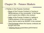 chapter 26 futures markets2