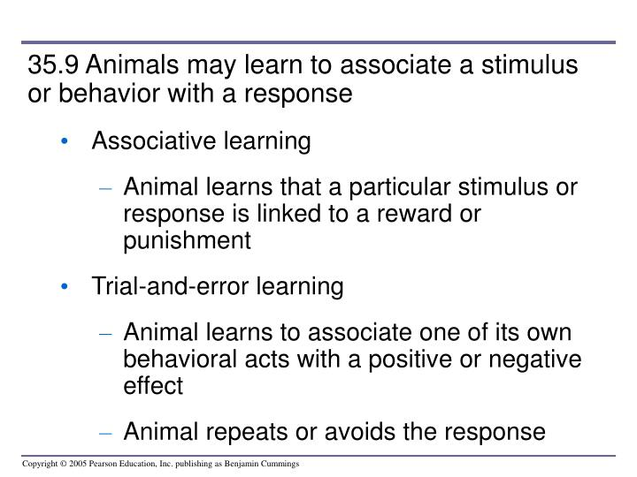 35.9 Animals may learn to associate a stimulus or behavior with a response