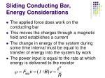 sliding conducting bar energy considerations