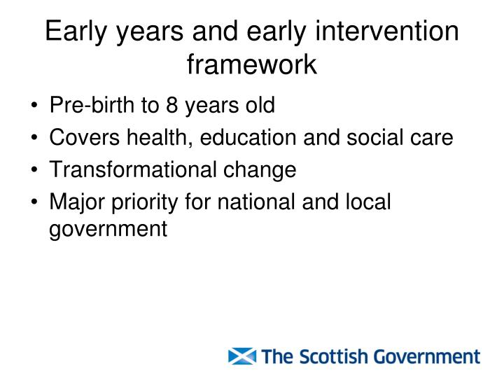 Early years and early intervention framework
