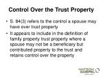control over the trust property1