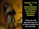 lesson 17 1b the emancipation proclamation and african american soldiers