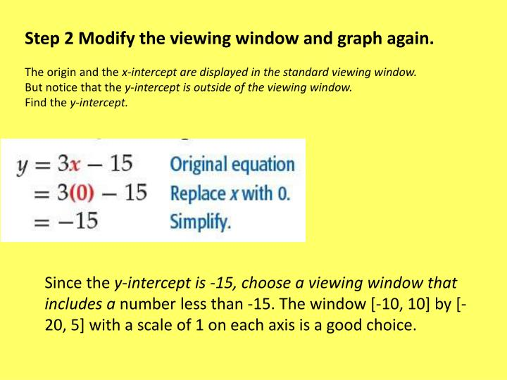 Step 2 Modify the viewing window and graph again.