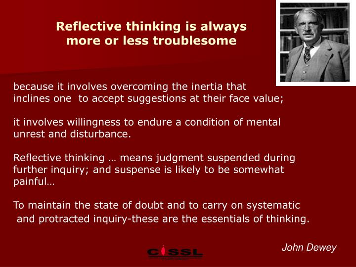 Reflective thinking is always