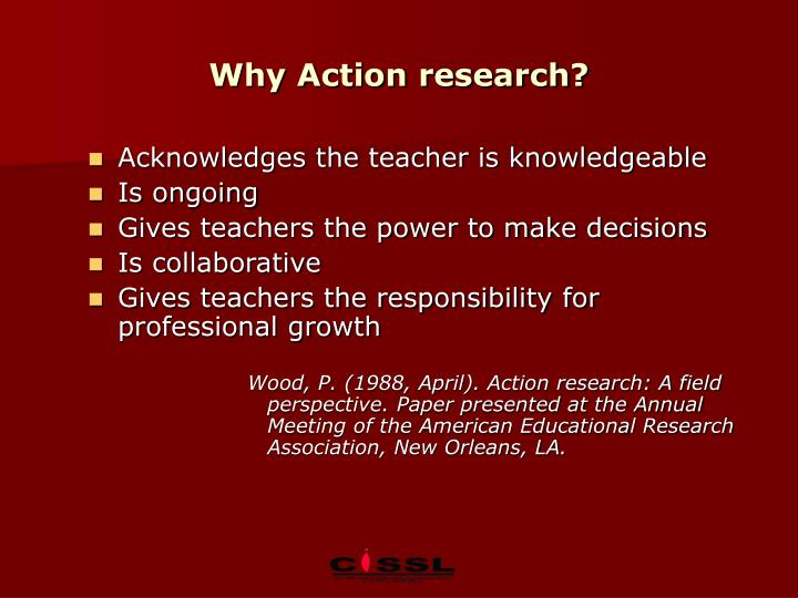 Why Action research?