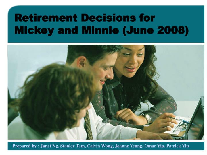 retirement decisions for mickey and minnie june 2008