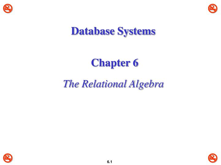 database systems chapter 6 the relational algebra n.