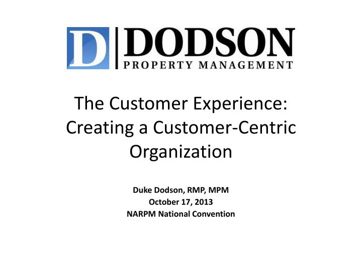 The customer experience creating a customer centric organization