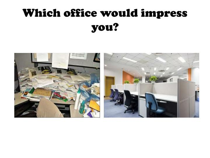 Which office would impress you?