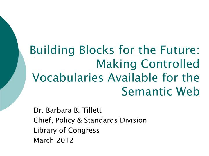 building blocks for the future making controlled vocabularies available for the semantic web n.