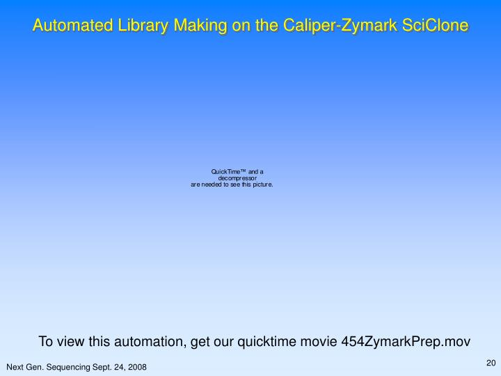 Automated Library Making on the Caliper-Zymark SciClone