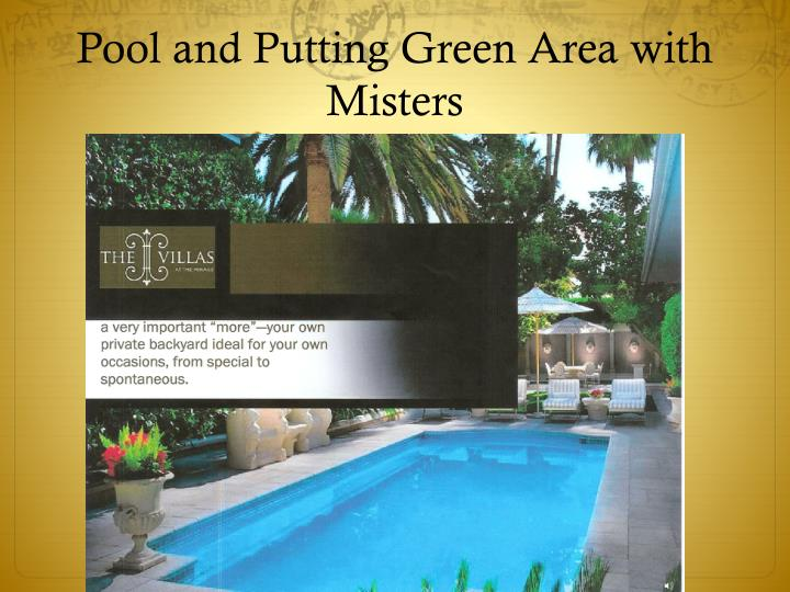 Pool and Putting Green Area with Misters