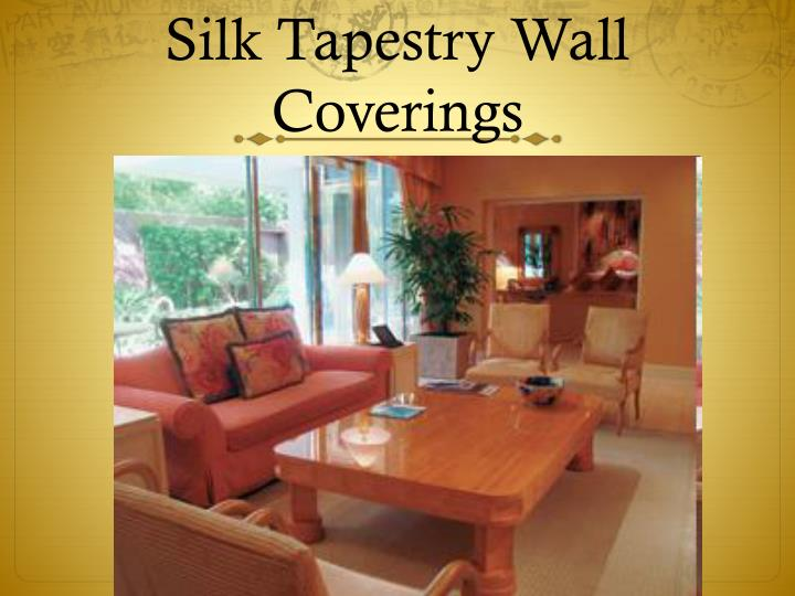 Silk Tapestry Wall Coverings